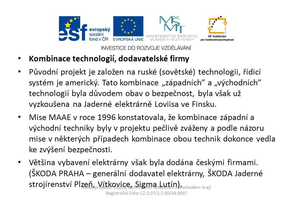 Název projektu: Rozvoj technického vzdělávání v Jihočeském kraji Registrační číslo: CZ.1.07/1.1.00/44.0007 Kombinace technologií, dodavatelské firmy P
