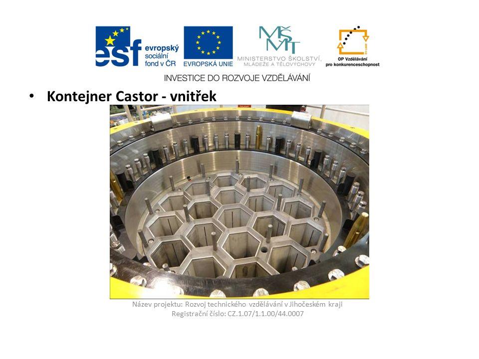 Název projektu: Rozvoj technického vzdělávání v Jihočeském kraji Registrační číslo: CZ.1.07/1.1.00/44.0007 Kontejner Castor - vnitřek
