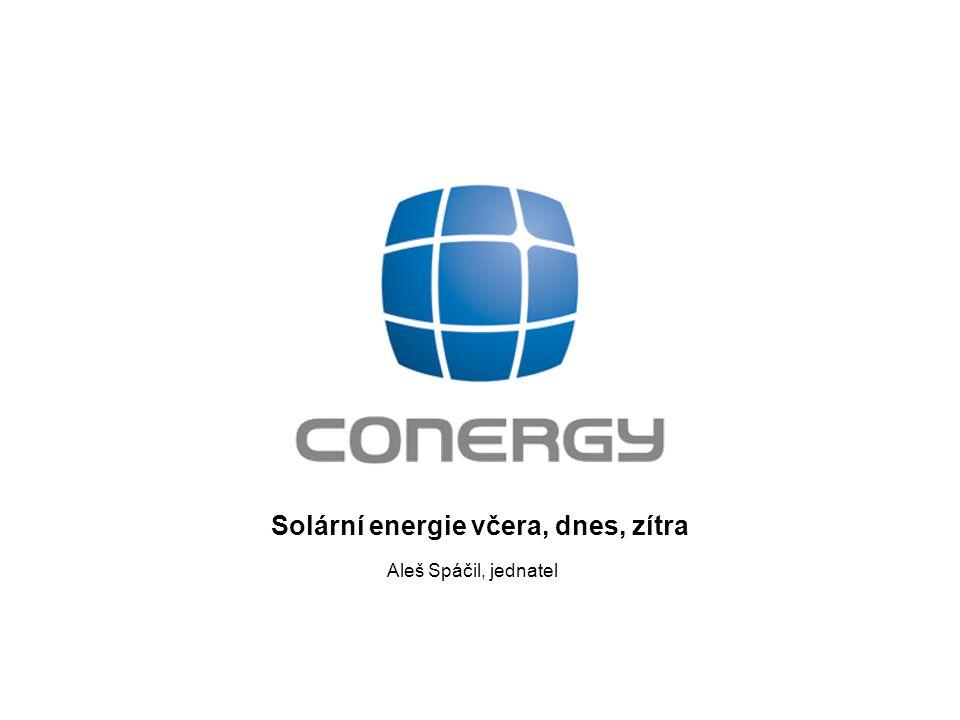 Solární energie včera, dnes, zítra Aleš Spáčil, jednatel