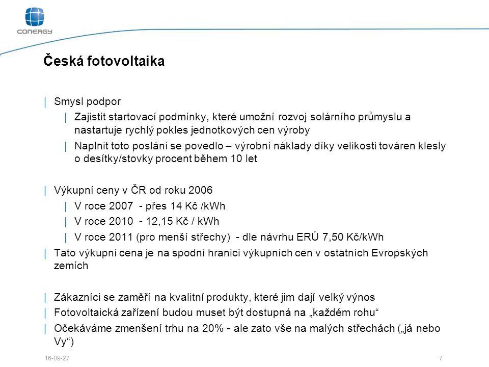7 16-09-27 Česká fotovoltaika |Smysl podpor |Zajistit startovací podmínky, které umožní rozvoj solárního průmyslu a nastartuje rychlý pokles jednotkov