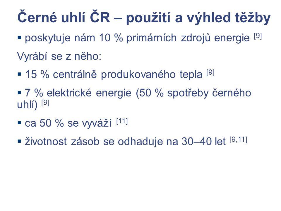 Černé uhlí ČR – použití a výhled těžby  poskytuje nám 10 % primárních zdrojů energie [9] Vyrábí se z něho:  15 % centrálně produkovaného tepla [9]  7 % elektrické energie (50 % spotřeby černého uhlí) [9]  ca 50 % se vyváží [11]  životnost zásob se odhaduje na 30–40 let [9,11]