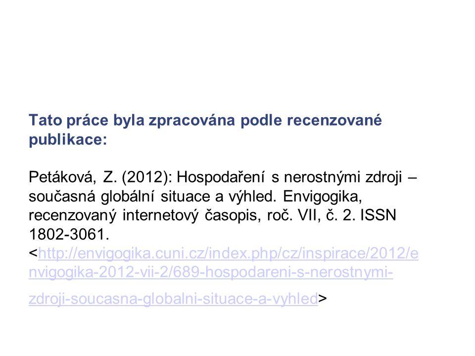 Tato práce byla zpracována podle recenzované publikace: Petáková, Z.