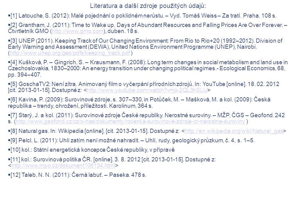 Literatura a další zdroje použitých údajů:  [1] Latouche, S.