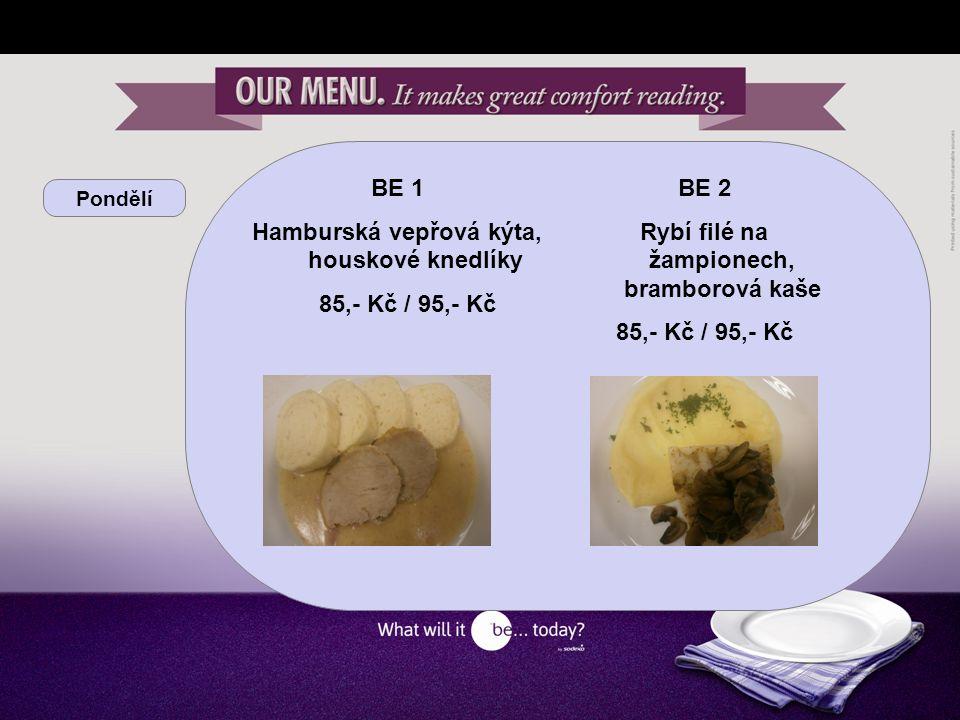 Pondělí BE 3 Smažený celer, brambory, tatarská omáčka 85,- Kč / 95,- Kč BE 4 Krůtí směs s černými houbami, rýže 85,- Kč / 95,- Kč