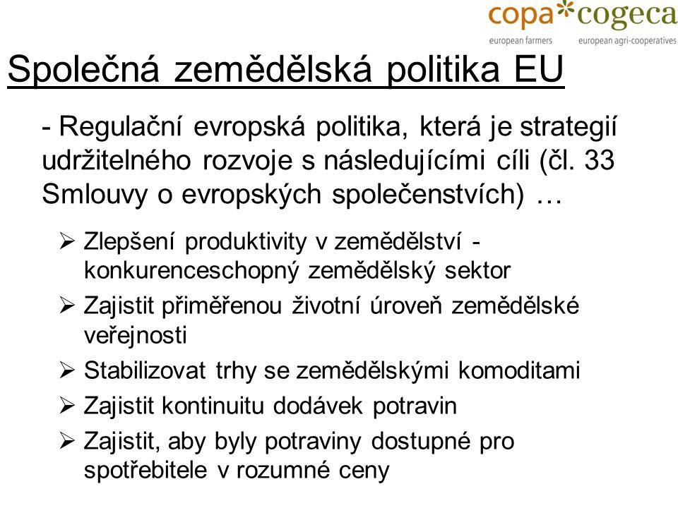 Společná zemědělská politika EU - Regulační evropská politika, která je strategií udržitelného rozvoje s následujícími cíli (čl. 33 Smlouvy o evropský