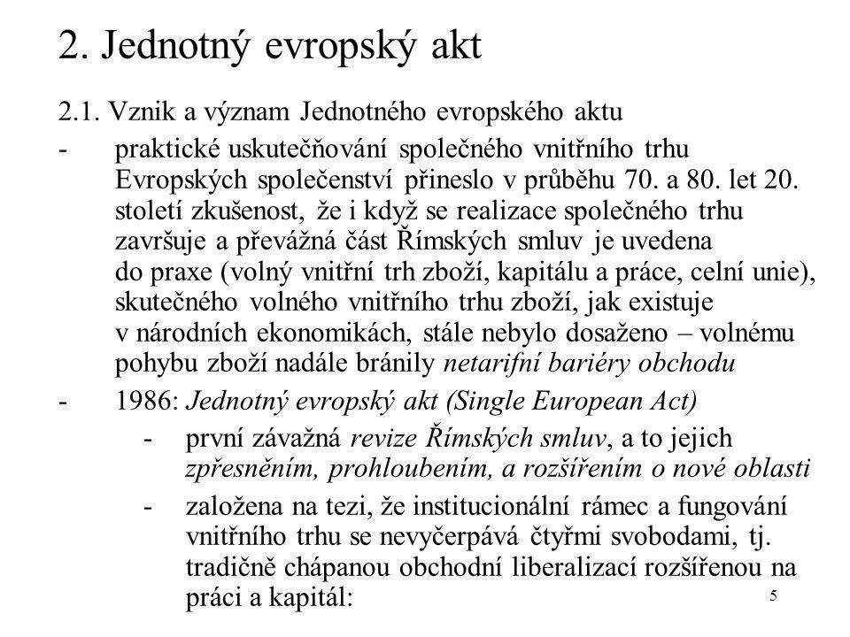 5 2. Jednotný evropský akt 2.1.