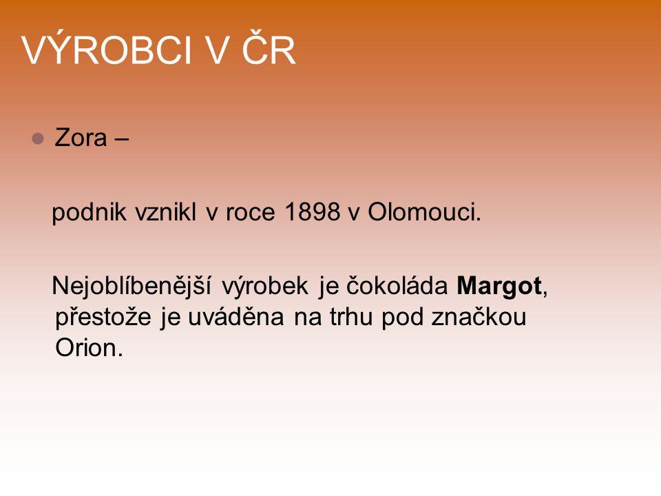 VÝROBCI V ČR Zora – podnik vznikl v roce 1898 v Olomouci.