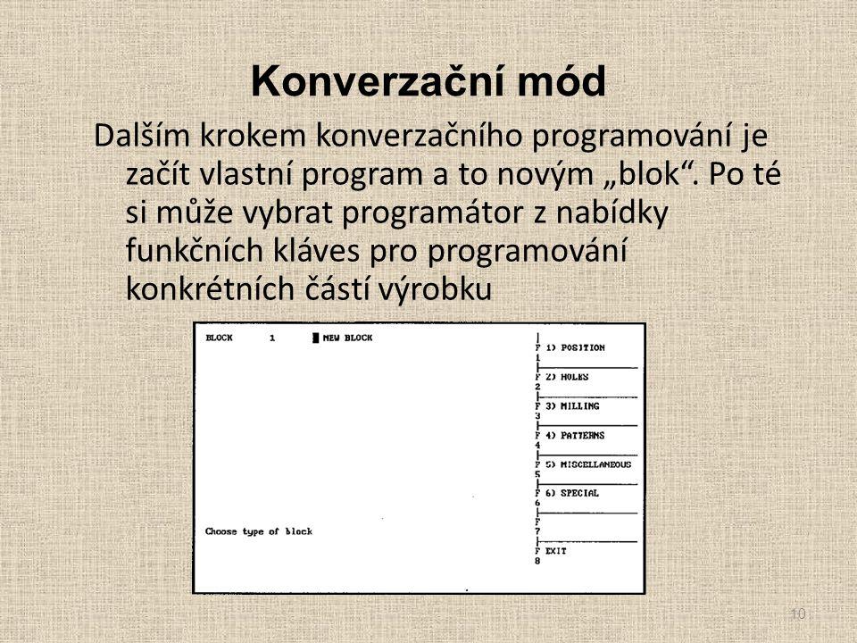 """Konverzační mód Dalším krokem konverzačního programování je začít vlastní program a to novým """"blok"""". Po té si může vybrat programátor z nabídky funkčn"""