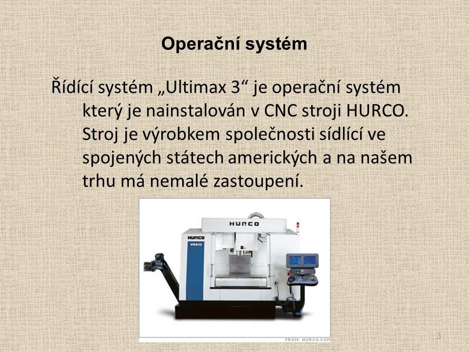 """Operační systém Řídící systém """"Ultimax 3"""" je operační systém který je nainstalován v CNC stroji HURCO. Stroj je výrobkem společnosti sídlící ve spojen"""