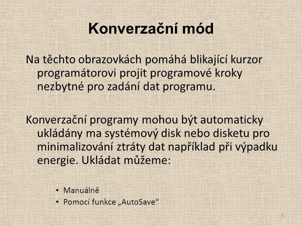 Konverzační mód Před Programováním součásti na řídícím systému Ultimax operátor musí popasat součást tzv.