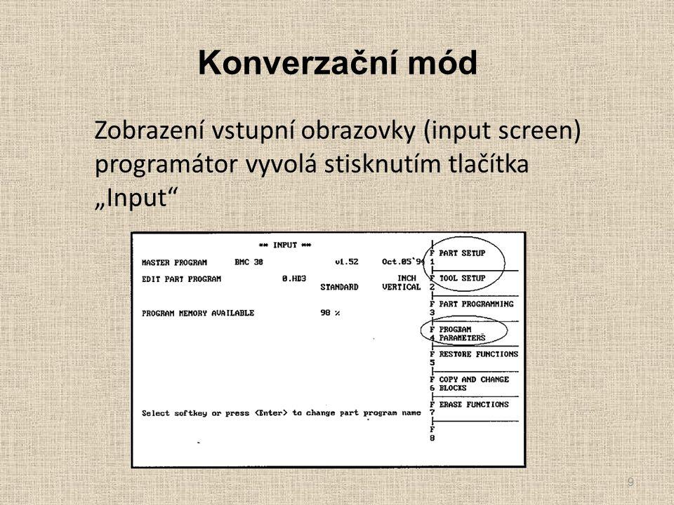 """Konverzační mód 9 Zobrazení vstupní obrazovky (input screen) programátor vyvolá stisknutím tlačítka """"Input"""""""
