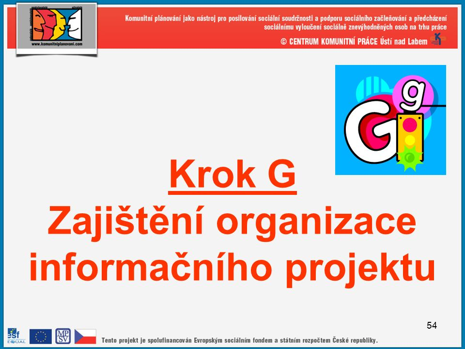 54 Krok G Zajištění organizace informačního projektu