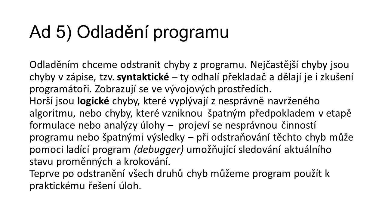 Ad 5) Odladění programu Odladěním chceme odstranit chyby z programu.
