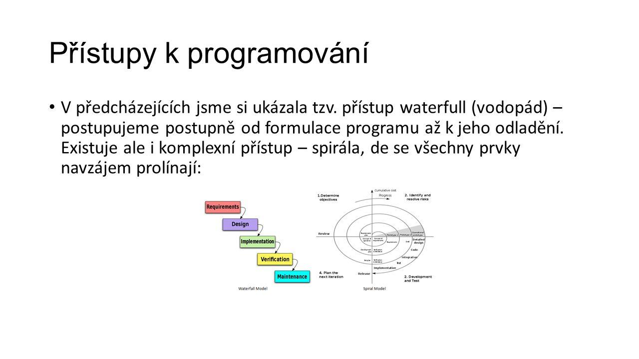Přístupy k programování V předcházejících jsme si ukázala tzv.
