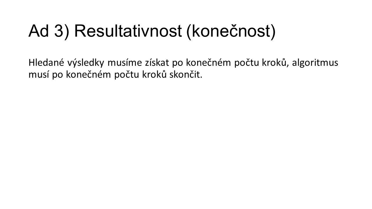 Základní etapy algoritmizace 1)Formulace problému 2)Analýza úlohy 3)Vytvoření algoritmu 4)Sestavení programu 5)Odladění programu