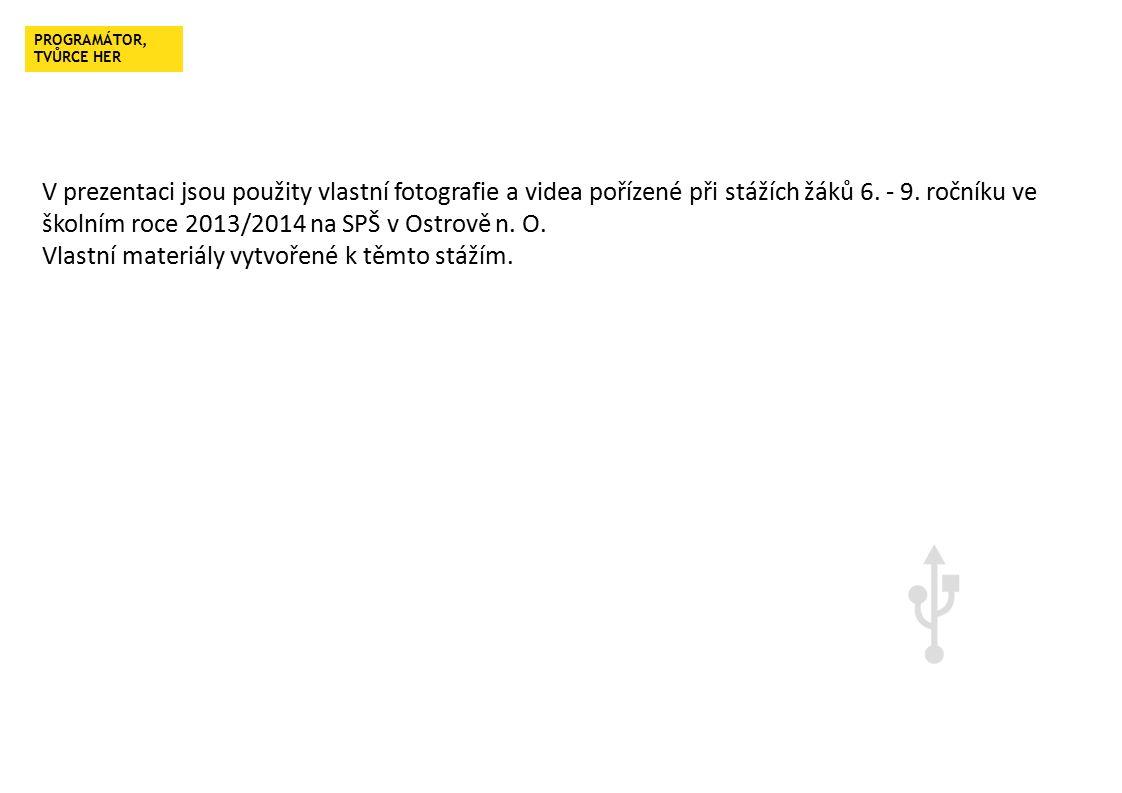 V prezentaci jsou použity vlastní fotografie a videa pořízené při stážích žáků 6.