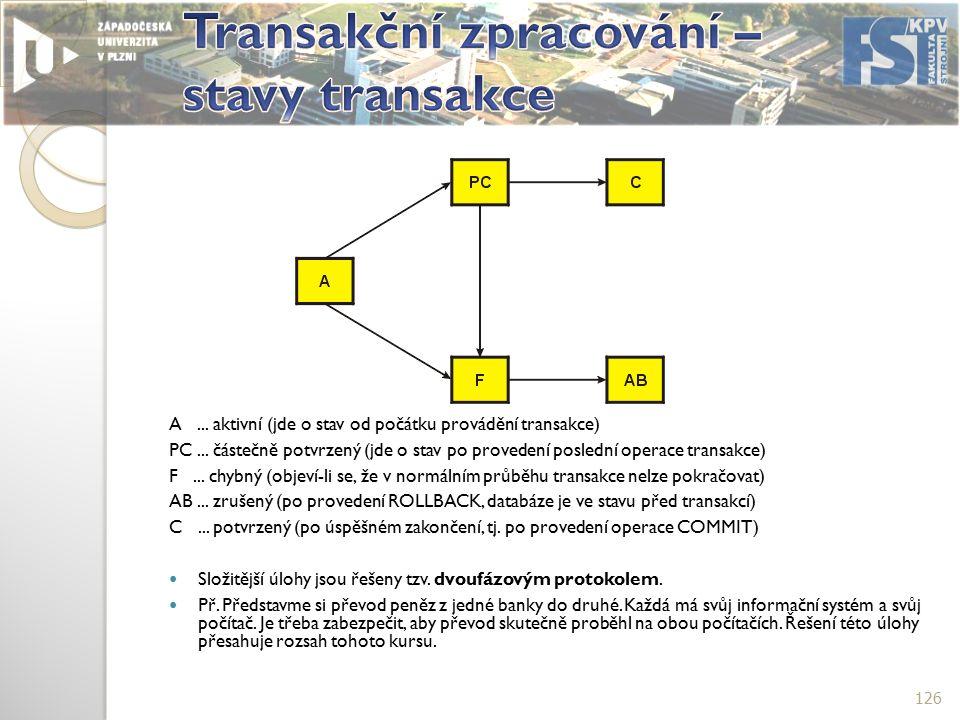 A...aktivní (jde o stav od počátku provádění transakce) PC...