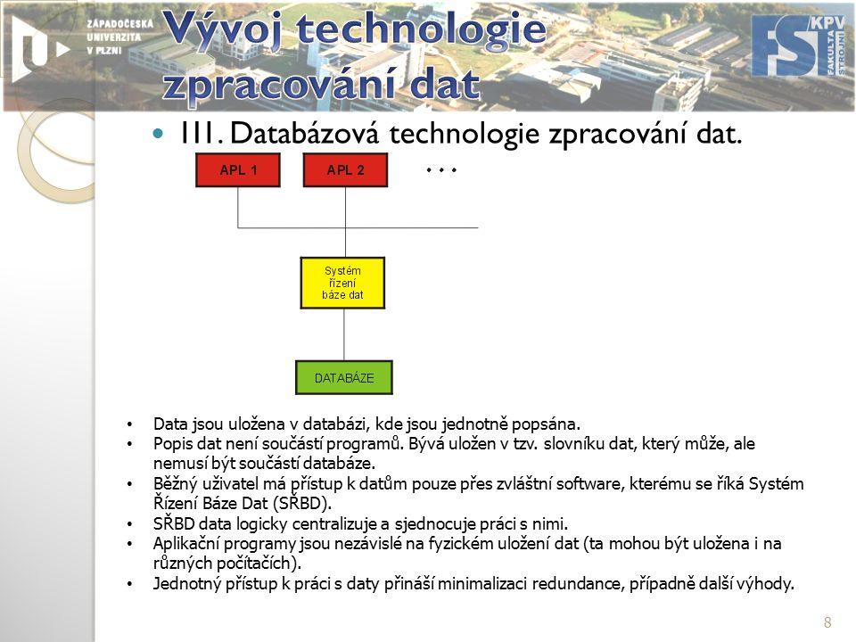 Souborové zpracování Databázové zpracování 9