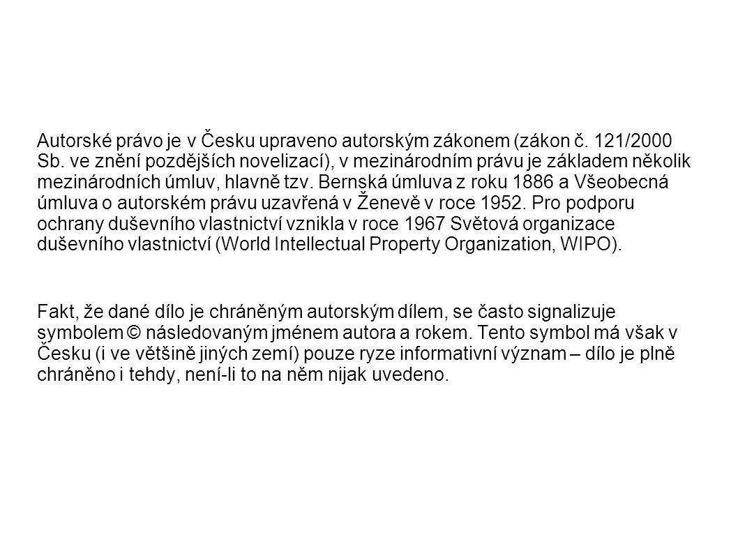 Autorské právo je v Česku upraveno autorským zákonem (zákon č. 121/2000 Sb. ve znění pozdějších novelizací), v mezinárodním právu je základem několik