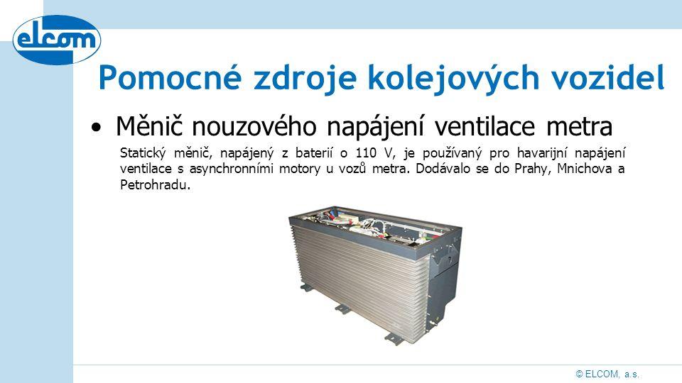 © ELCOM, a.s. Měnič nouzového napájení ventilace metra Statický měnič, napájený z baterií o 110 V, je používaný pro havarijní napájení ventilace s asy