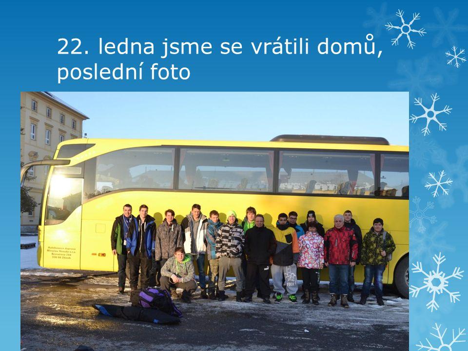 22. ledna jsme se vrátili domů, poslední foto