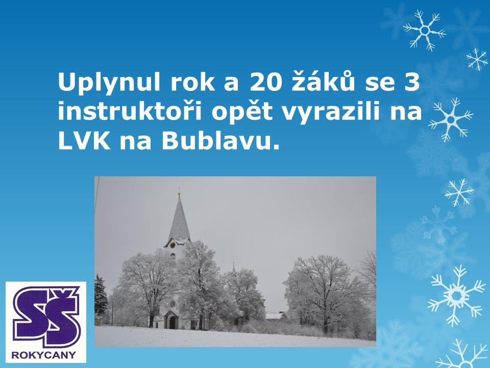 Uplynul rok a 20 žáků se 3 instruktoři opět vyrazili na LVK na Bublavu.