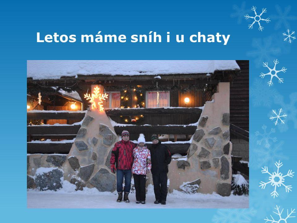 Letos máme sníh i u chaty