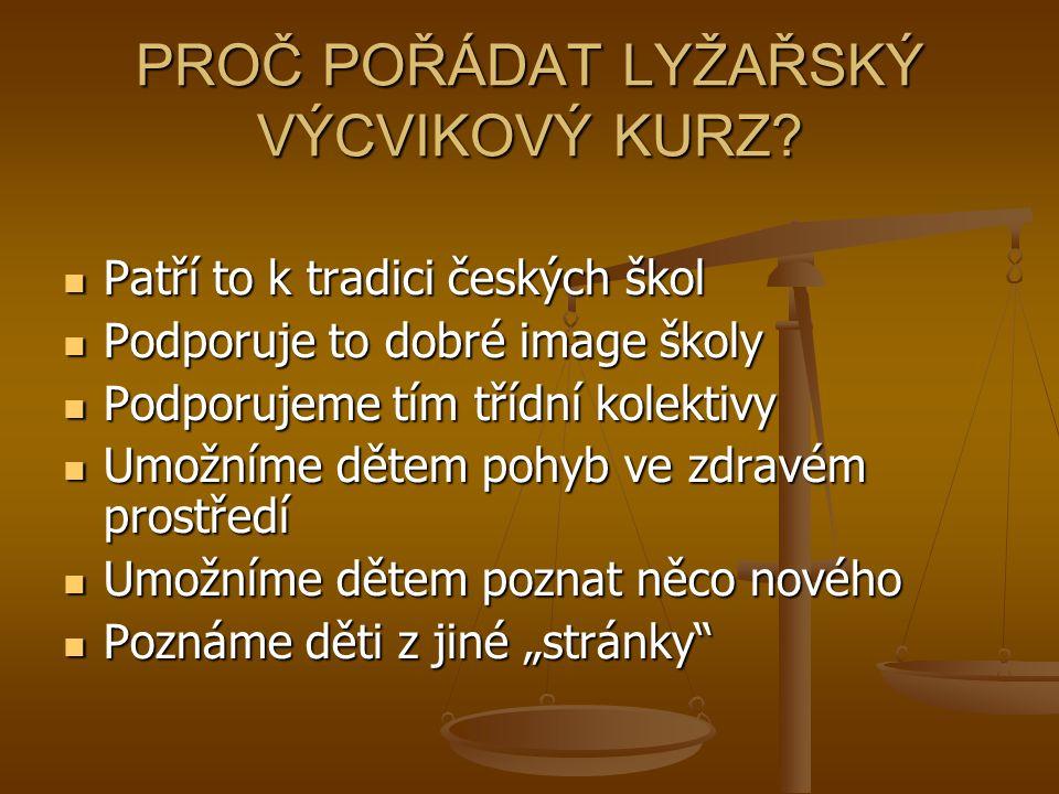PROČ POŘÁDAT LYŽAŘSKÝ VÝCVIKOVÝ KURZ.