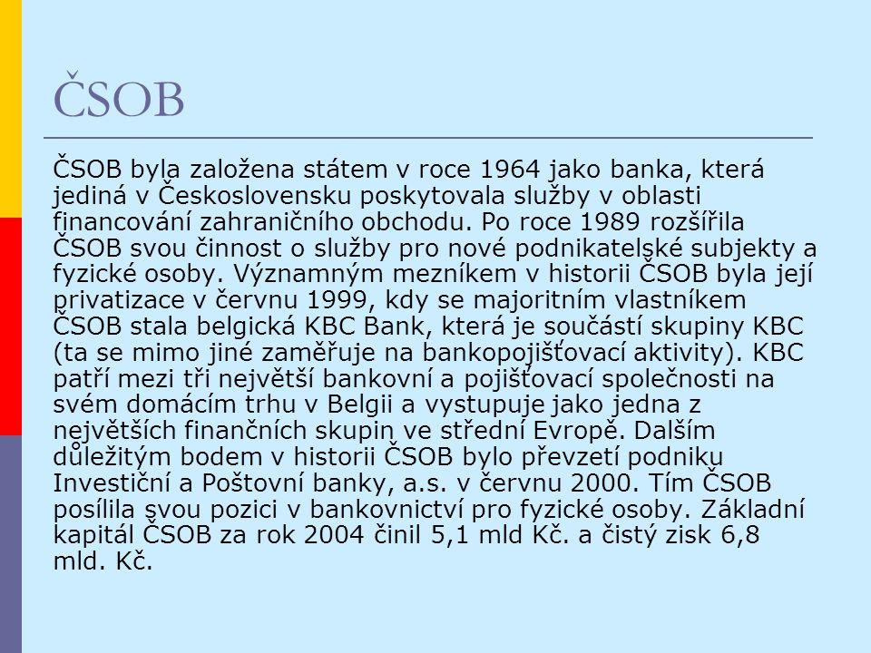 ČSOB ČSOB byla založena státem v roce 1964 jako banka, která jediná v Československu poskytovala služby v oblasti financování zahraničního obchodu.