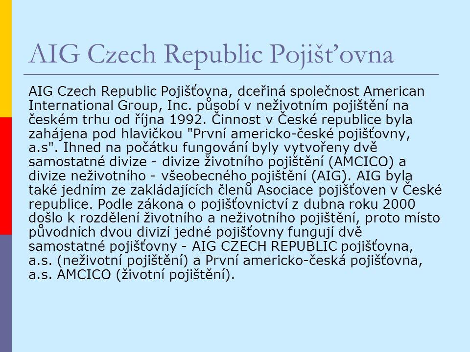 AIG Czech Republic Pojišťovna AIG Czech Republic Pojišťovna, dceřiná společnost American International Group, Inc.