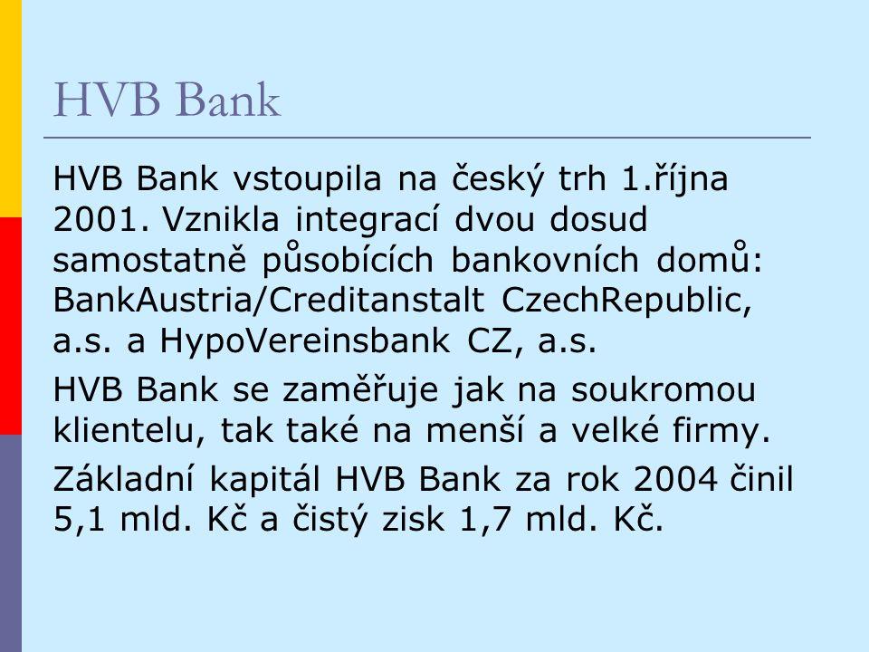 HVB Bank HVB Bank vstoupila na český trh 1.října 2001.
