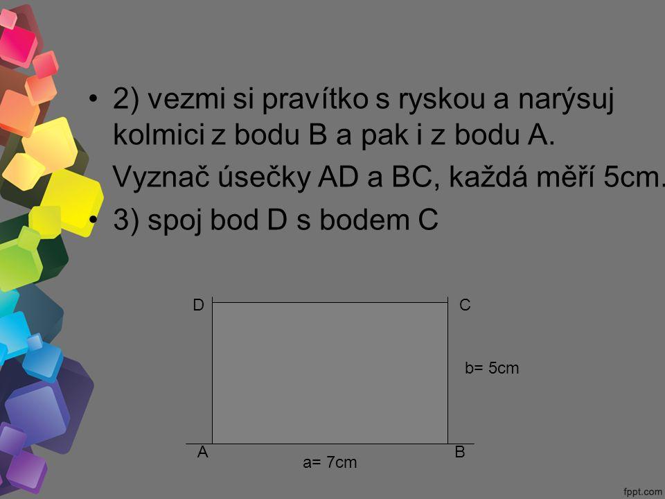 2) vezmi si pravítko s ryskou a narýsuj kolmici z bodu B a pak i z bodu A.