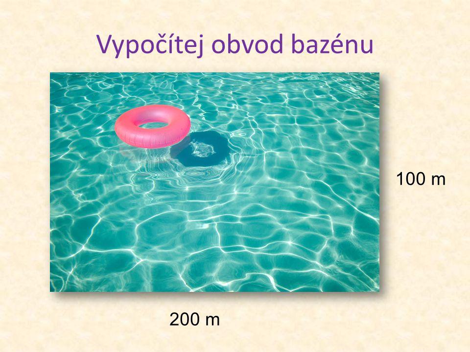 Vypočítej obvod bazénu 200 m 100 m