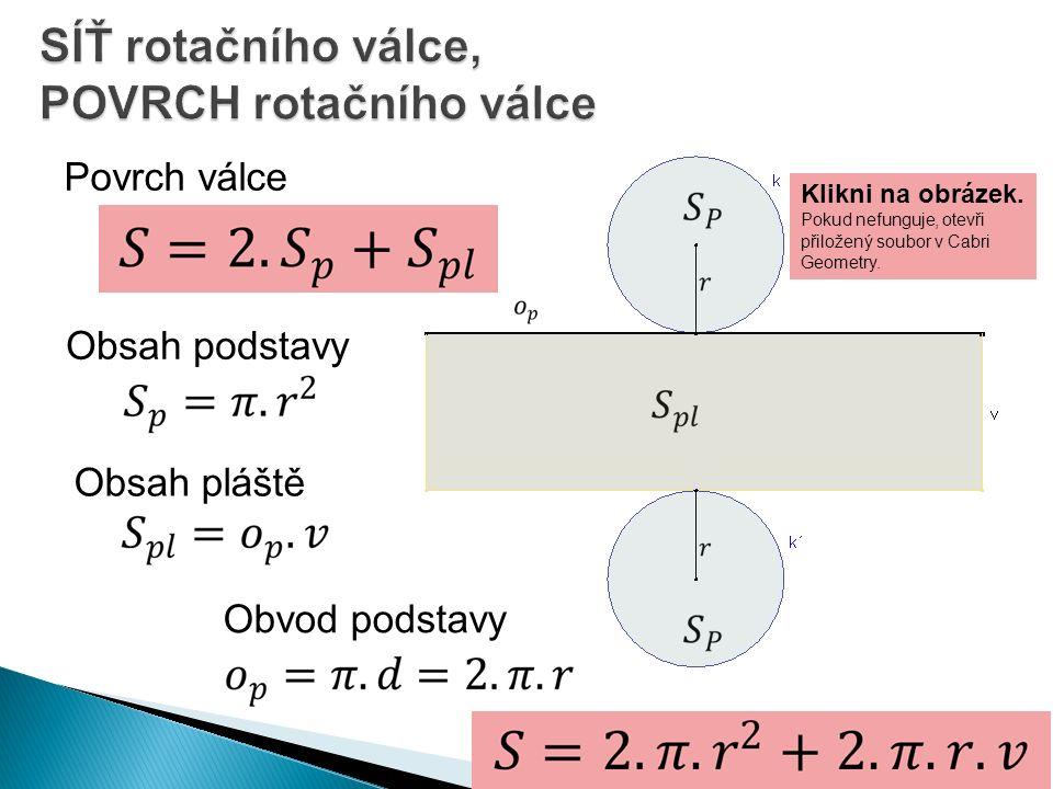 1.Vypočítej povrch a objem válce, je-li dáno: a) r = 20 cm, v = 3 cm b) d = 7 cm, v = 12 cm 2.