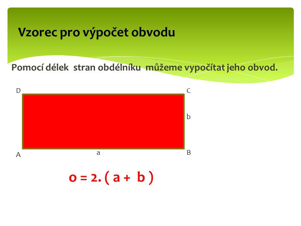 Pomocí délek stran obdélníku můžeme vypočítat jeho obvod.
