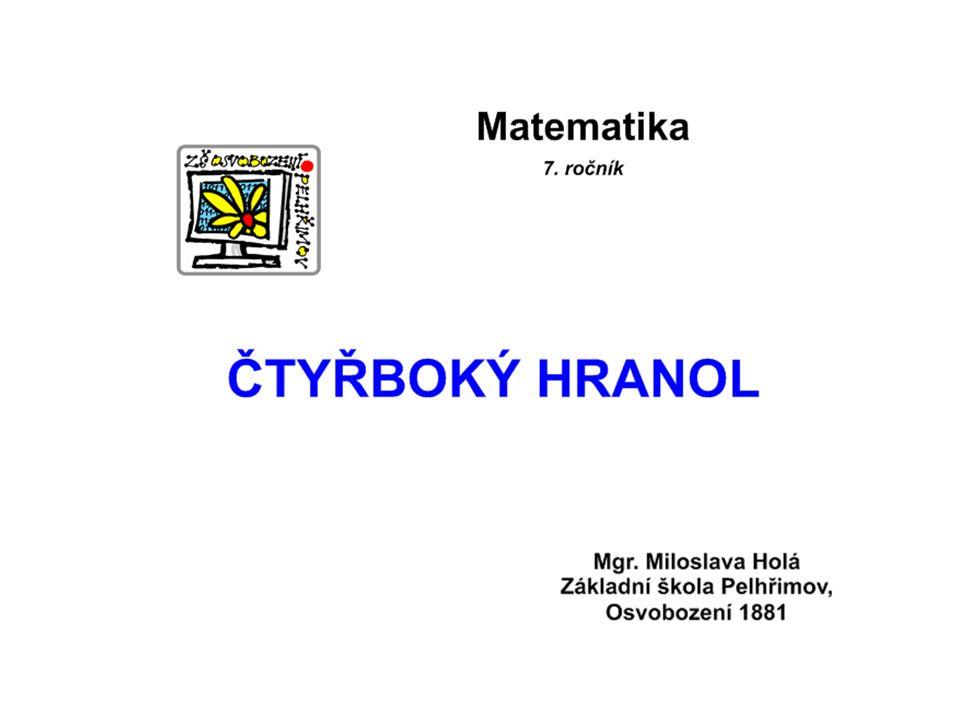 Použitá literatura: 1.PŮLPÁN, Zdeněk, Michal ČIHÁK, Šárka MÜLLEROVÁ a Josef TREJBAL.