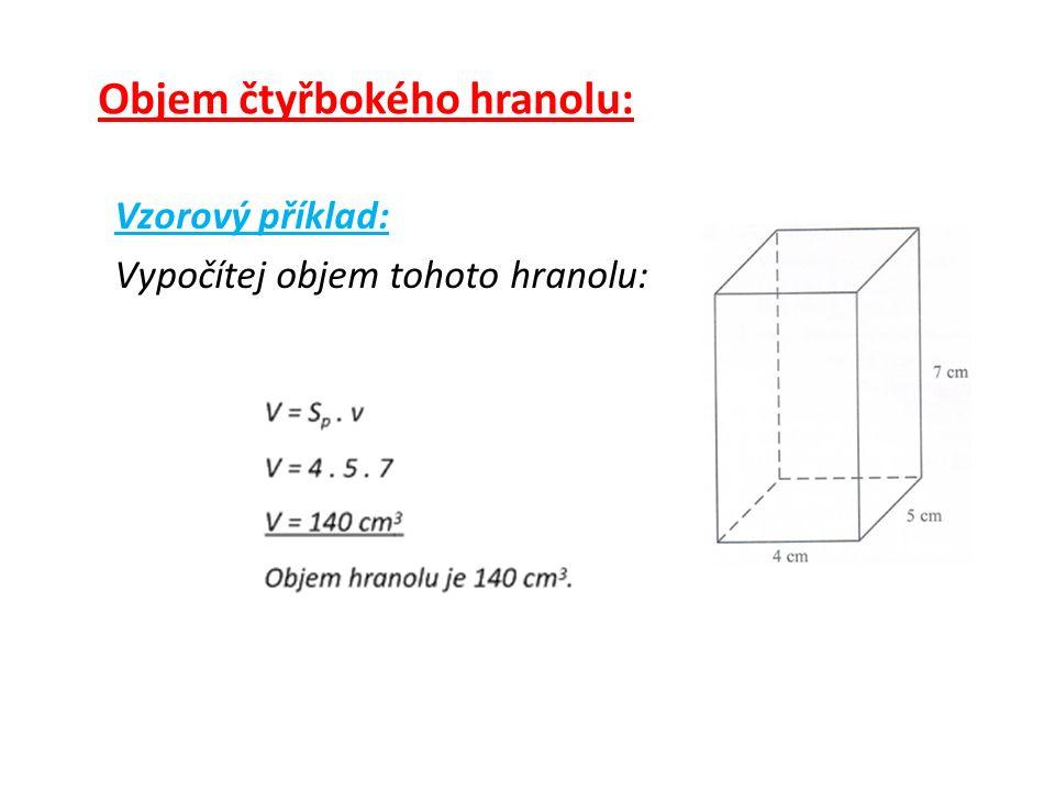 Objem čtyřbokého hranolu: Vzorový příklad: Vypočítej objem tohoto hranolu: