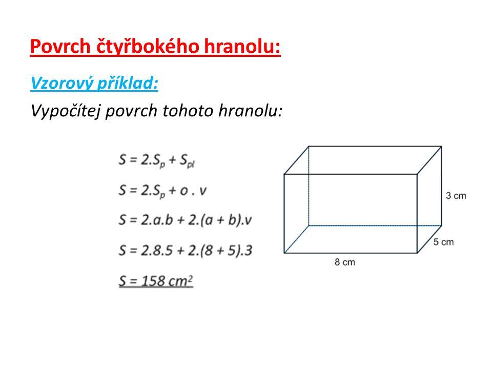 Povrch čtyřbokého hranolu: Vzorový příklad: Vypočítej povrch tohoto hranolu: