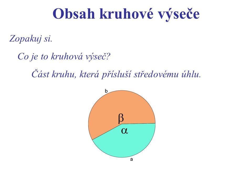 Obsah kruhové výseče Zopakuj si. Co je to kruhová výseč.