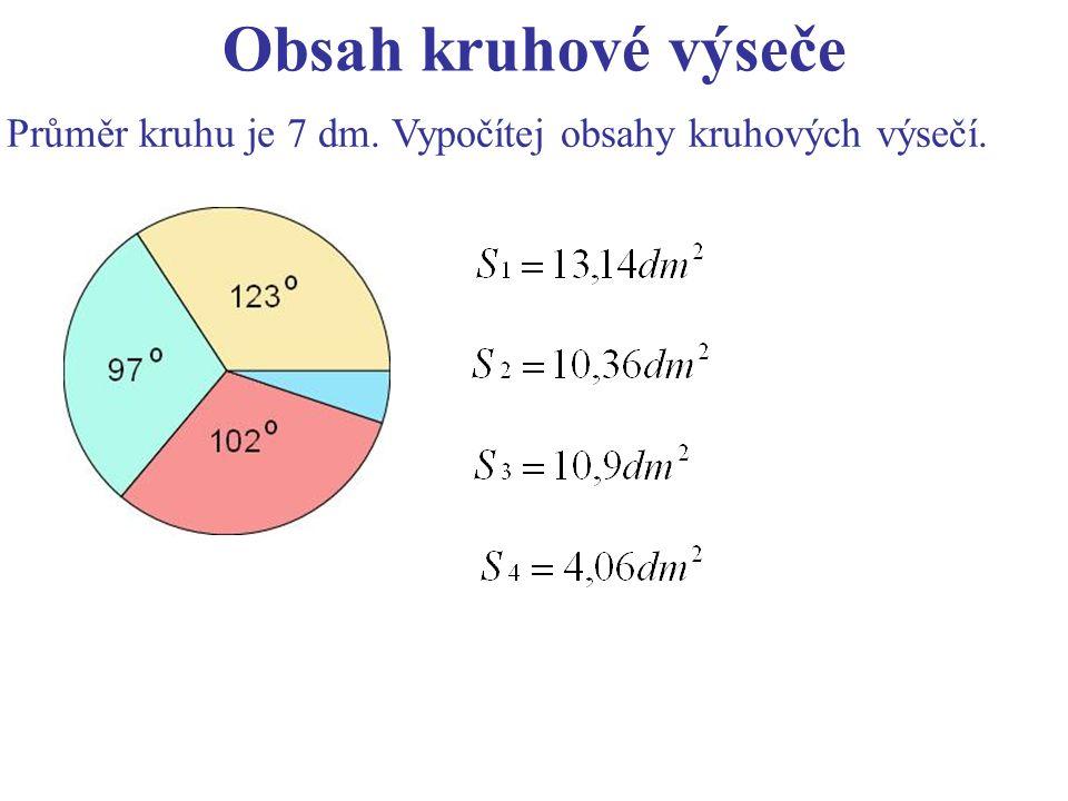 Obsah kruhové výseče Průměr kruhu je 7 dm. Vypočítej obsahy kruhových výsečí.