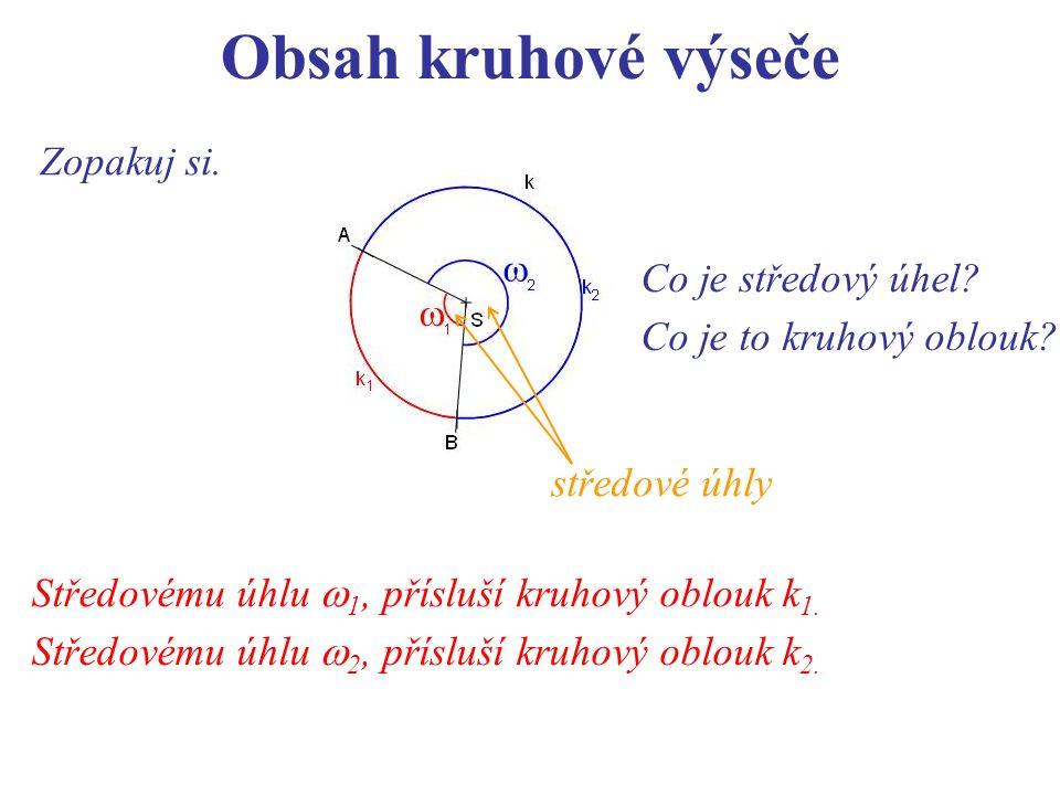 Zopakuj si. středové úhly Středovému úhlu  1, přísluší kruhový oblouk k 1.