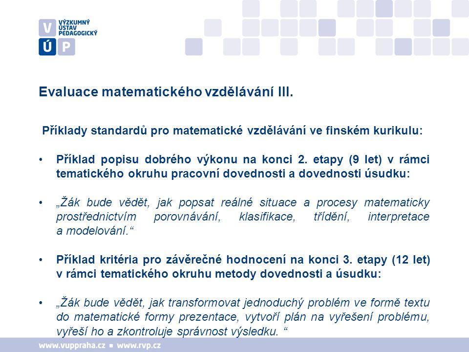 Evaluace matematického vzdělávání III. Příklady standardů pro matematické vzdělávání ve finském kurikulu: Příklad popisu dobrého výkonu na konci 2. et