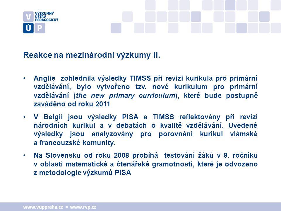 Reakce na mezinárodní výzkumy II. Anglie zohlednila výsledky TIMSS při revizi kurikula pro primární vzdělávání, bylo vytvořeno tzv. nové kurikulum pro