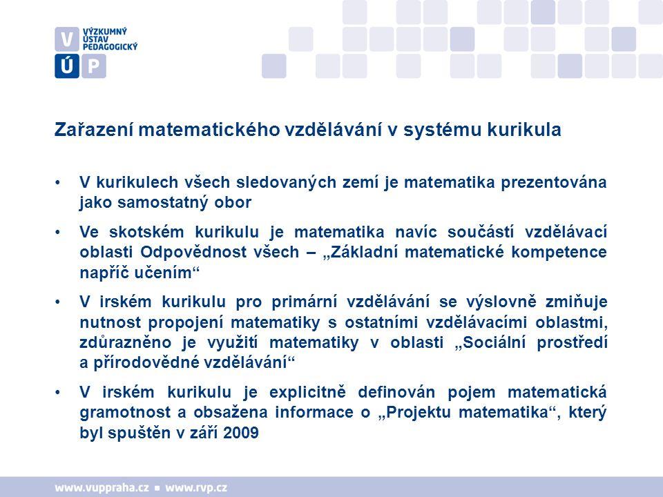 Zařazení matematického vzdělávání v systému kurikula V kurikulech všech sledovaných zemí je matematika prezentována jako samostatný obor Ve skotském k