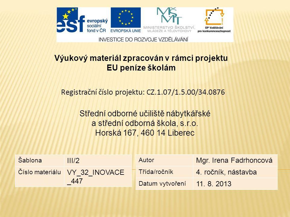 Výukový materiál zpracován v rámci projektu EU peníze školám Registrační číslo projektu: CZ.1.07/1.5.00/34.0876 Střední odborné učiliště nábytkářské a