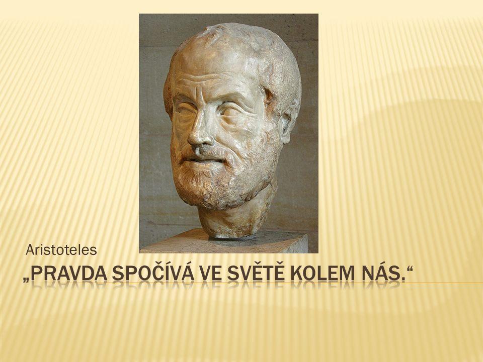  Aristoteles kritizoval Platonovu teorii idejí.