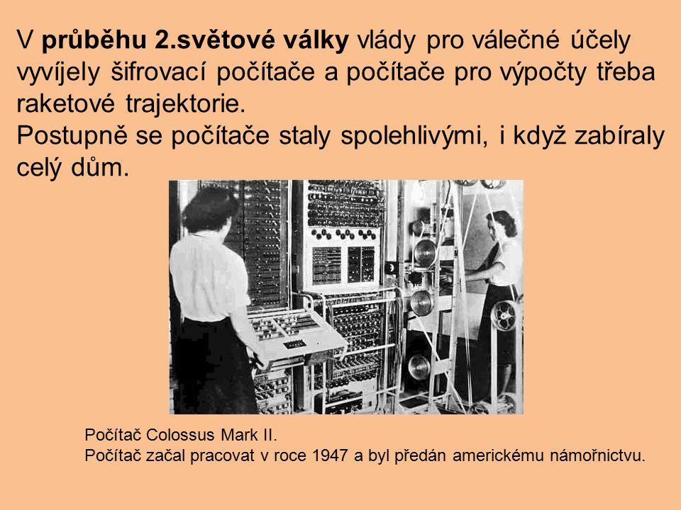 V průběhu 2.světové války vlády pro válečné účely vyvíjely šifrovací počítače a počítače pro výpočty třeba raketové trajektorie.