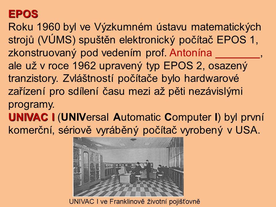 EPOS Roku 1960 byl ve Výzkumném ústavu matematických strojů (VÚMS) spuštěn elektronický počítač EPOS 1, zkonstruovaný pod vedením prof.