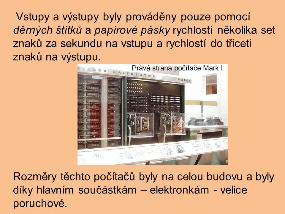 Vstupy a výstupy byly prováděny pouze pomocí děrných štítků a papírové pásky rychlostí několika set znaků za sekundu na vstupu a rychlostí do třiceti znaků na výstupu.