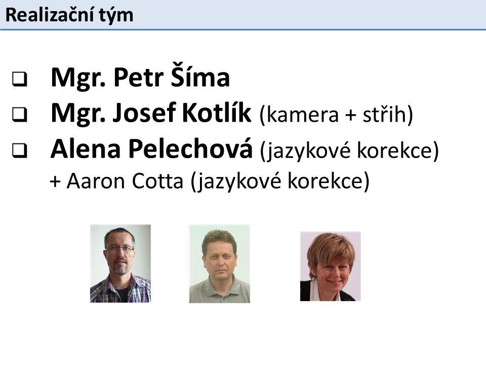 Realizační tým  Mgr. Petr Šíma  Mgr.